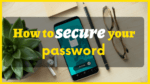 how to secure my password