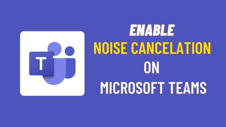How to enable Noise cancelation in Microsoft Teams
